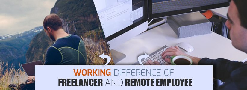 Working Difference of Freelancer and Remote Employee