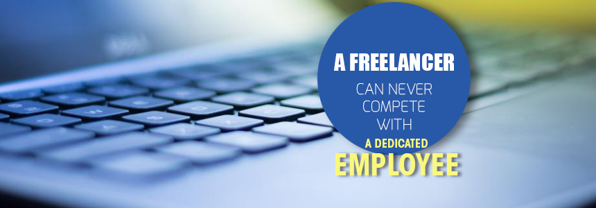 Freelancer can never compete Dedicated Employee