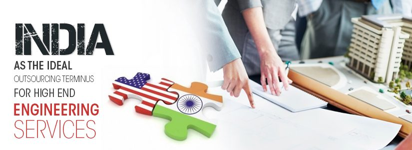 India as the Ideal Outsourcing Terminus for High-end Engineering Services
