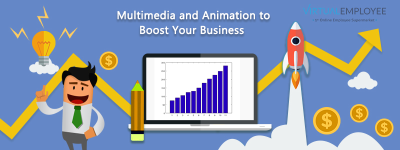 3 Powerful Reasons for Using Multimedia and Animation to Boost Your Business