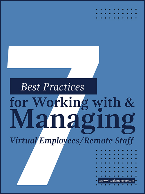 7 Best Practices For Working With and Managing Virtual Employees