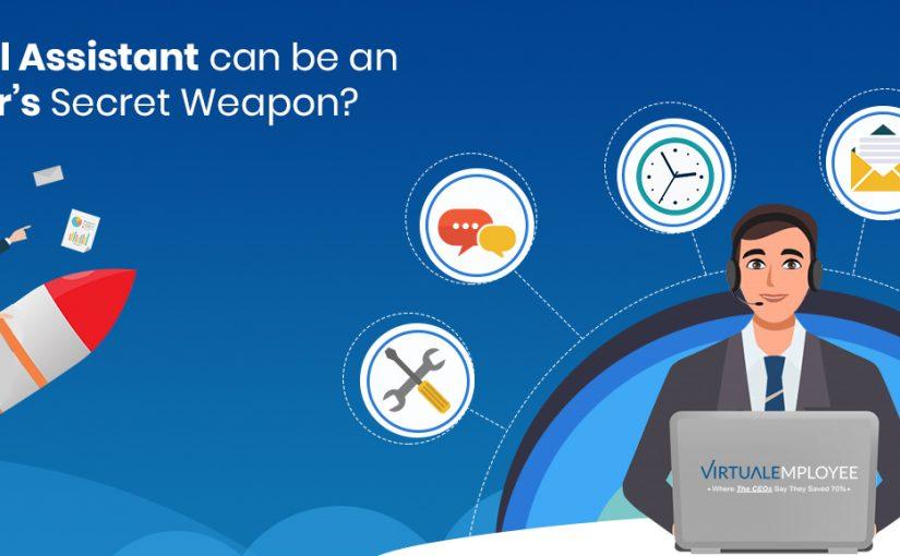 Top 6 Ways How a Virtual Assistant can be an Entrepreneur's Secret Weapon